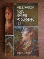 Anticariat: Vil Lipatov - Asa sfarsi povestea lui...