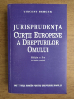 Anticariat: Vincent Berger - Jurisprundenta Curtii Europene a Drepturilor Omului (2001)