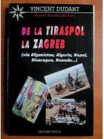 Vincent Dudant - De la Tiraspol la Zagreb