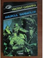 Vincent Gabarra - Amurgul barbatilor