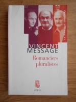 Vincent Message - Romanciers pluralistes