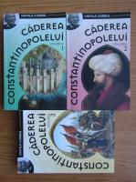 Vintila Corbul - Caderea Constantinopolelui (volumele 1, 2 si 3)