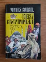 Vintila Corbul - Caderea Constantinopolelui (volumul 1)