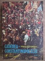 Vintila Corbul - Caderea Constantinopolului (Autograf)