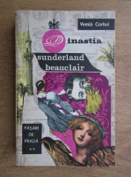 Vintila Corbul - Dinastia Sunderland Beauclair. Pasari de prada (volumul 2)