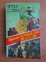 Vintila Corbul - Dinastia Sunderland-Beauclair (volumul 3)