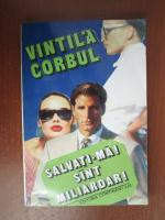 Vintila Corbul - Salvati-ma, sunt miliardar!