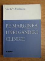 Anticariat: Vintila V. Mihailescu - Pe marginea unei gandiri clinice