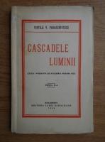 Anticariat: Vintila V. Paraschivescu - Cascadele luminii (1938)