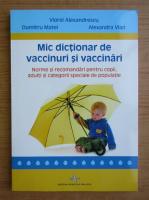 Anticariat: Viorel Alexandrescu - Mic dictionar de vaccinuri si vaccinari