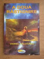 Anticariat: Viorel Calugaru - A doua rastignire