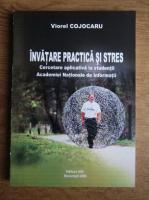 Anticariat: Viorel Cojocaru - Invatare practica si stres