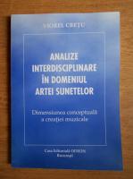 Anticariat: Viorel Cretu - Analize interdisciplinare in domeniul artei sunetelor