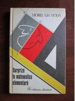 Anticariat: Viorel Gh. Voda - Surprize in matematica elementara
