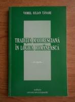 Viorel Iulian Tanase - Traditia maioresciana in logica romaneasca