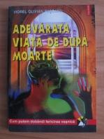 Anticariat: Viorel Olivian Pascanu - Adevarata viata de dupa moarte