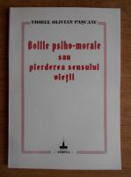 Anticariat: Viorel Olivian Pascanu - Bolile psiho-morale sau pierderea sensului vietii