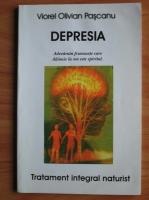 Anticariat: Viorel Olivian Pascanu - Depresia. Tratament integral naturist