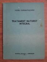 Anticariat: Viorel Olivian Pascanu - Tratament naturist integral