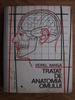 Viorel Ranga - Tratat de anatomia omului (volumul 1, partea 1)