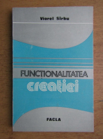 Viorel Sirbu - Functionalitatea creatiei