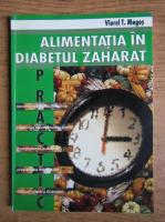 Viorel T. Mogos - Alimentatia in diabetul zaharat