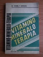 Anticariat: Viorel T. Mogos - Vitamino-Mineralo-Terapia