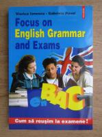 Anticariat: Viorica Ionescu - Focus on english grammar and exams