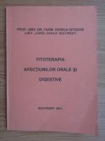 Anticariat: Viorica Istudor - Fitoterapia afectiunilor orale si digestive