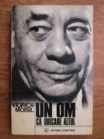 Viorica Moisil - Un om ca oricare altul