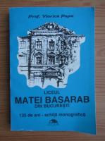 Anticariat: Viorica Popa - Liceul Matei Basarab din Bucuresti. 135 de ani. Schita monografica