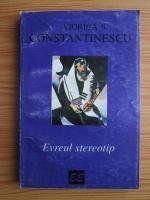 Viorica S. Constantinescu - Evreul stereotip. Schita de istorie culturala