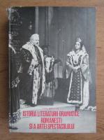 Virgil Bradateanu - Istoria literaturii dramatice romanesti si a artei spectacolului