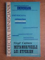Anticariat: Virgil Cutitaru - Metamorfozele lui Hyperion. Studiu asupra poemei Luceafarul