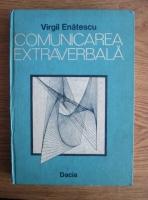 Anticariat: Virgil Enatescu - Comunicarea extraverbala