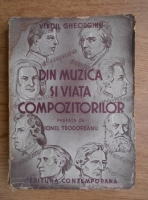 Anticariat: Virgil Gheorghiu - Din muzica si viata compozitorilor (1942)