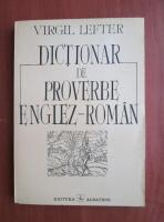 Virgil Lefter - Dictionar de proverbe englez-roman