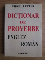 Anticariat: Virgil Lefter - Dictionar de proverbe englez-roman