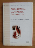 Anticariat: Virgil N. Madgearu - Agrarianism, capitalism, imperialism. Contributii la studiul evolutiei sociale romanesti