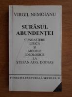 Anticariat: Virgil Nemoianu - Surasul abundentei. Cunoastere lirica si modele ideologice la Stefan Augustin Doinas