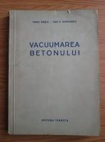 Virgil Rosca - Vacuumarea betonului