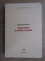 Anticariat: Virgil Soptereanu - Timpul artistic si poetica memoriei