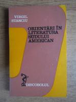 Anticariat: Virgil Stanciu - Orientari in literatura sudului american