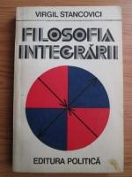 Anticariat: Virgil Stancovici - Filosofia integrarii