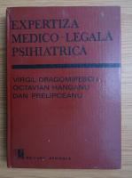 Anticariat: Virgil-Tiberiu Dragomirescu - Expertiza medico-legala psihiatrica