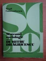 Anticariat: Virgiliu Constantinescu - Sistemul sociologic al lui Dumitru Draghicescu