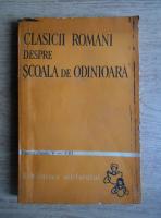 Anticariat: Virgiliu Ene - Clasicii romani despre scoala de odinioara