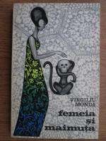 Anticariat: Virgiliu Monda - Femeia si maimuta