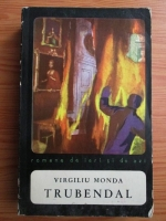 Anticariat: Virgiliu Monda - Trubendal