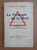Anticariat: Virgiliu Serdaru - Le triangle de la mort (1919)